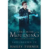 A Vigil in the Mourning (Soulbound)