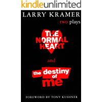The Normal Heart and The Destiny of Me: Two Plays book cover