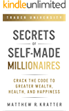 Secrets of Self-Made Millionaires: Crack the Code to Greater Wealth, Health, and Happiness