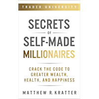 Secrets of Self-Made Millionaires: Crack the Code to Greater Wealth, Health, and Happiness (English Edition)
