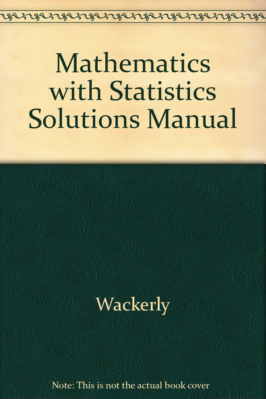 Mathematics with Statistics Solutions Manual: Wackerly: 9780534209179:  Amazon.com: Books