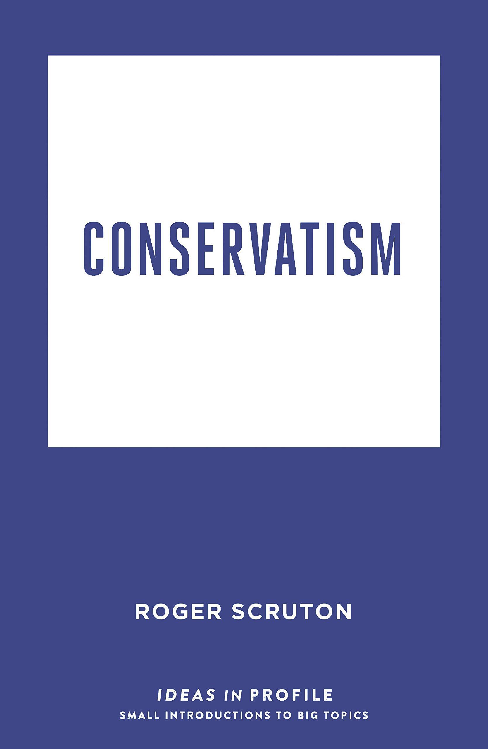Conservatism: Ideas in Profile pdf epub