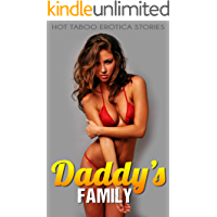 Daddy's Family - Hot Taboo Erotica Stories