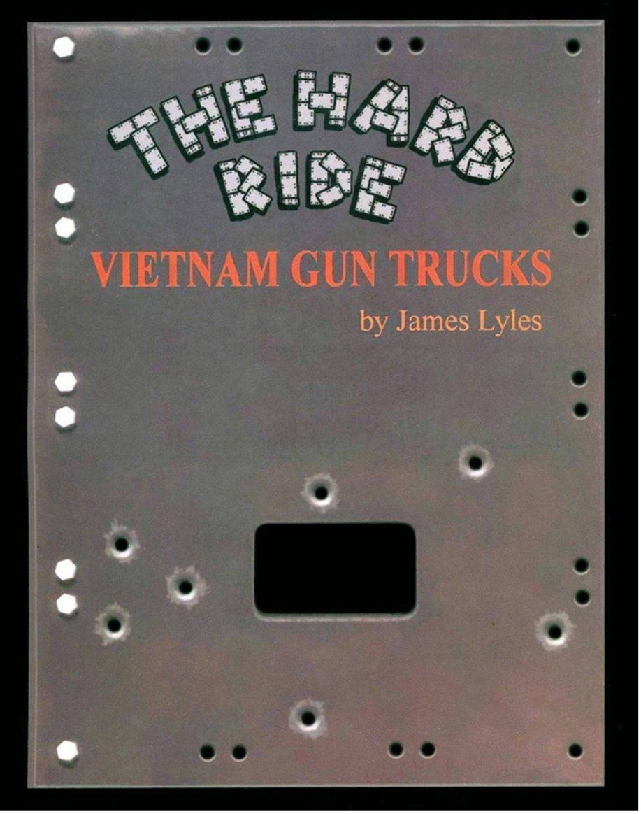 Hard Ride: Vietnam Gun Trucks, Vol. 1 PDF