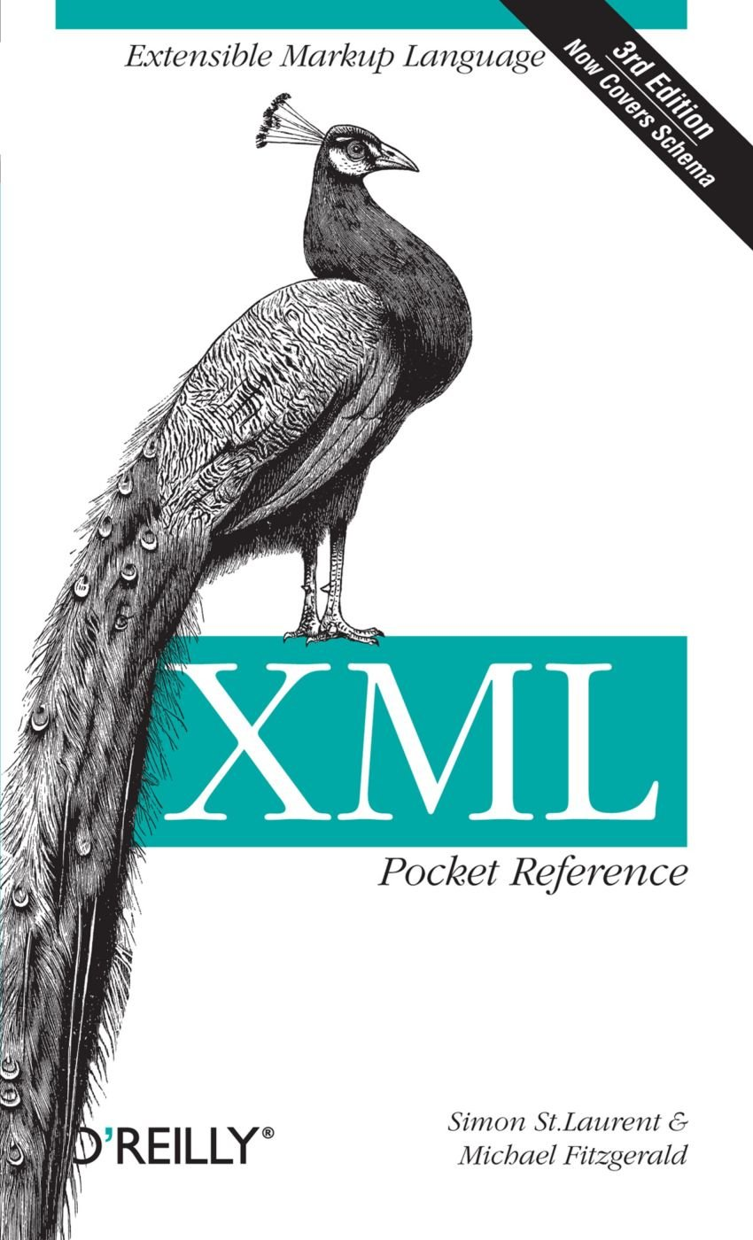 Amazon.com: XML Pocket Reference: Extensible Markup Language (Pocket  Reference (O'Reilly)) (9780596100506): Simon St. Laurent, Michael James  Fitzgerald: ...