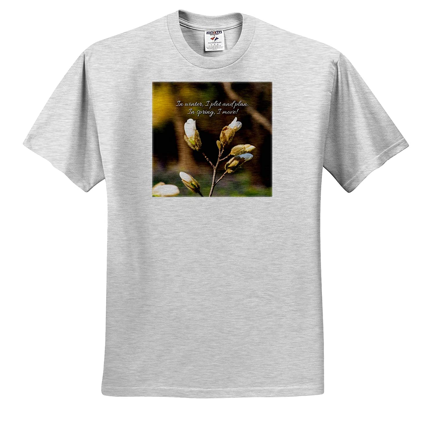 I plot and Plan in Winter in Spring 3dRose Alexis Design I Move Magnolia Tree Buds Sayings About Spring T-Shirts