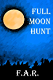 Full Moon Hunt (Walker Chronicles Book 2)
