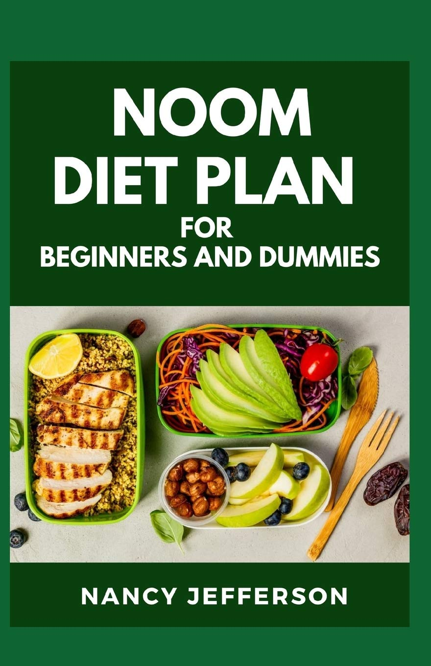 Noom Diet Plan For Beginners And Dummies Jefferson Nancy 9798669284596 Amazon Com Books