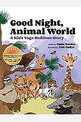 Good Night, Animal World: A Kids Yoga Bedtime Story Kindle Edition