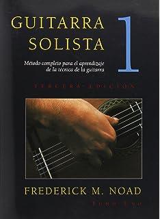 Guitarra Solista: Metodo completo para el aprendizaje de la tecnica de la guitarra (Spanish