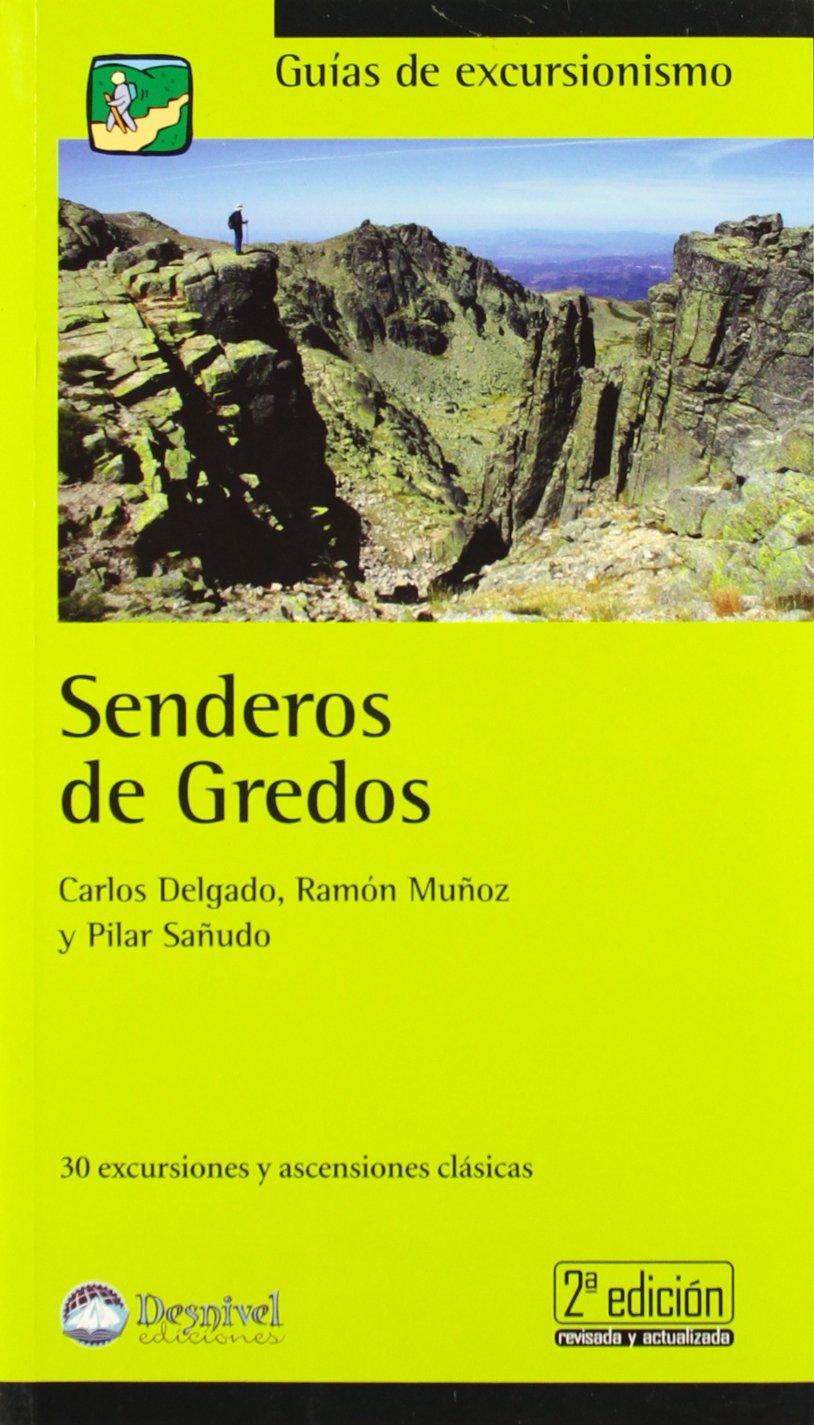 Senderos de gredos (2ª ed.) (Guias De Excursionismo ...