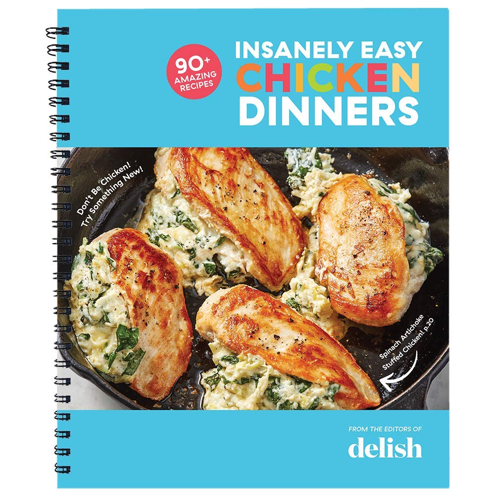 Delish Insanely Easy Chicken Dinners 90 Amazing Recipes The