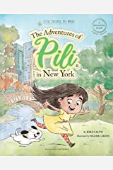 The Adventures of Pili in New York. Dual Language Books for Children ( Bilingual English - Spanish ) Cuento en español Paperback