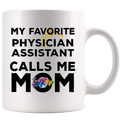 Amazon.com: My Favorite Calls Mom Physician Assistant Mug ...