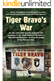 """Tiger Bravo's War: An epic year with an elite airborne rifle company of the 101st Airborne Division's """"Wandering Warriors"""", during the height of the Vietnam War"""