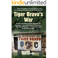 "Tiger Bravo's War: An epic year with an elite airborne rifle company of the 101st Airborne Division's ""Wandering Warriors"", during the height of the Vietnam War"