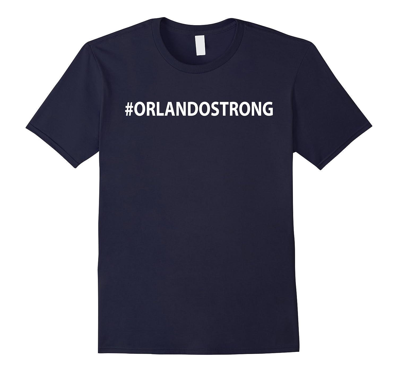 Be strong Orlando - Orlando strong shirt-BN