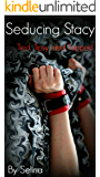 Seducing Stacy: Tied, Tipsy, and Tapped