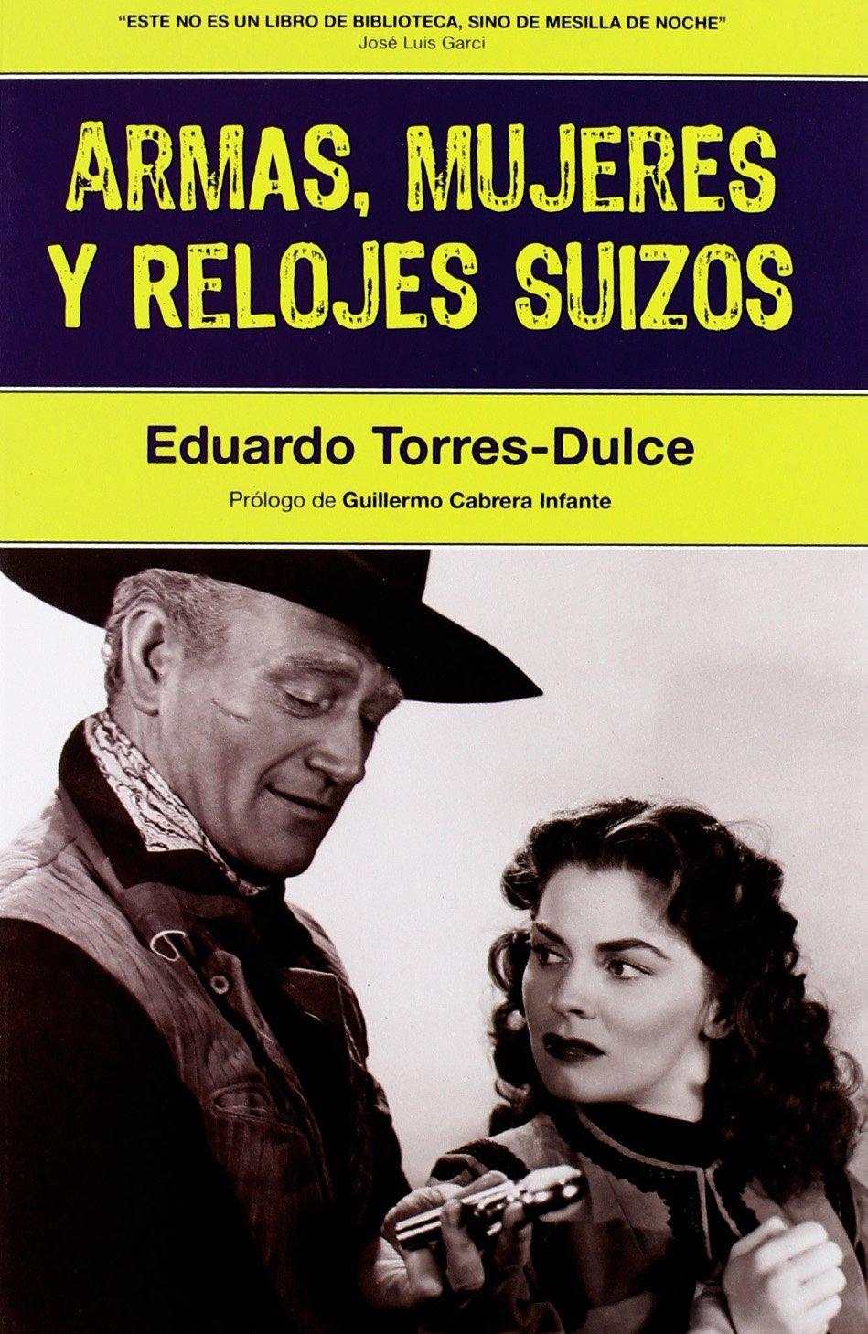 Armas, mujeres y relojes suizos (Spanish) Paperback – March 1, 2010