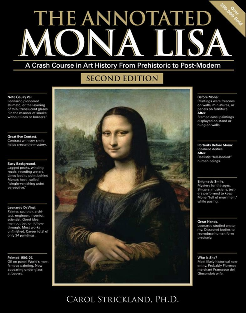The annotated mona lisa a crash course in art history from the annotated mona lisa a crash course in art history from prehistoric to post modern annotated series carol strickland 9780740768729 amazon fandeluxe Images
