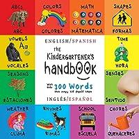 The Kindergartener's Handbook: Bilingual (English / Spanish) (Inglés / Español) ABC's, Vowels, Math, Shapes, Colors…