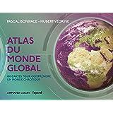 Atlas du monde global - 3e éd. - 100 cartes pour comprendre un monde chaotique