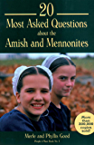 20 Most Asked Questions about the Amish and Mennonites (People's Place Book 1)