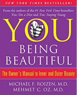 YOU: Being Beautiful: The Owners Manual to Inner and Outer Beauty
