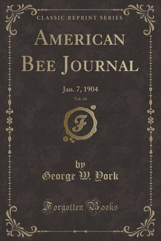 Download American Bee Journal, Vol. 44: Jan. 7, 1904 (Classic Reprint) ebook