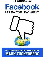 Facebook, la catastrophe annoncée: Les confessions de l'ancien mentor de Mark Zuckerberg