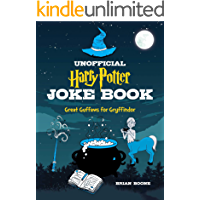The Unofficial Harry Potter Joke Book: Great Guffaws for Gryffindor (English Edition)