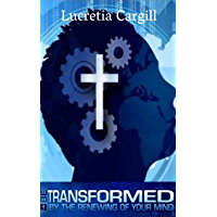 Be Transformed By The Renewing Of Your Mind (English Edition)