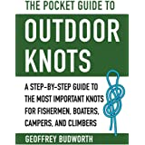 The Pocket Guide to Outdoor Knots: A Step-By-Step Guide to the Most Important Knots for Fishermen, Boaters, Campers, and Clim