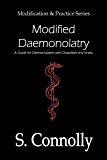 Modified Daemonolatry: A Guide for Daemonolaters with Disabilities & Illness (Modification & Practice Book 3)