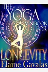 The Yoga Minibook for Longevity (The Yoga Minibook Series 2) Kindle Edition