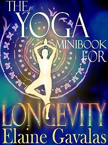 The Yoga Minibook for Longevity (The Yoga Minibook Series 2)