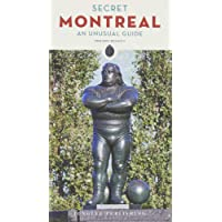 SECRET MONTREAL- AN UNUSUAL GUIDE