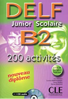 Delf Junior Scolaire B2: 200 Activites (French Edition)