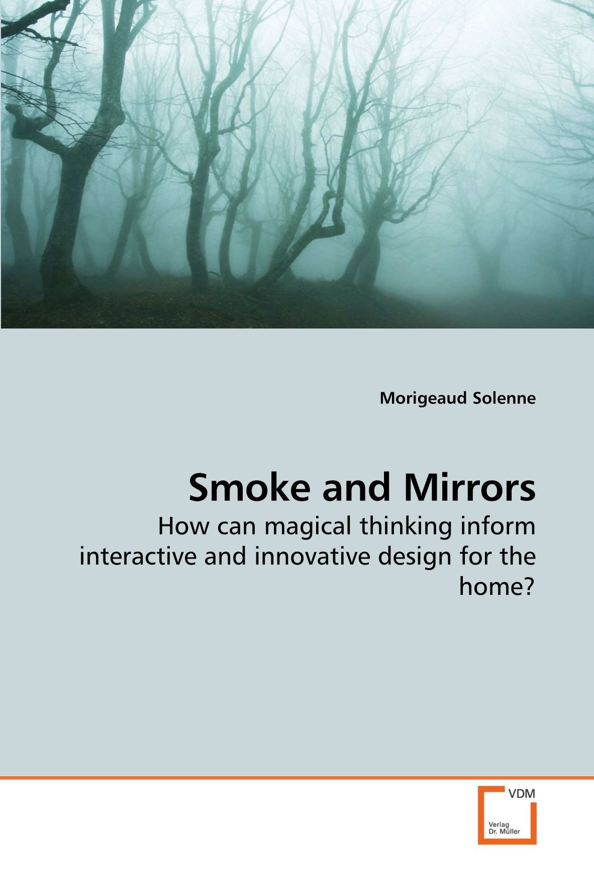 Download Smoke and Mirrors: How can magical thinking inform interactive and innovative design for the home? pdf
