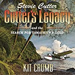 Cutter's Legacy and the Search for Yamashita's Gold: Stevie Cutter, Book 1   Kit Crumb
