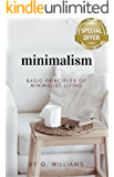 Minimalism: Basic Principles of Minimalist Living (English Edition)