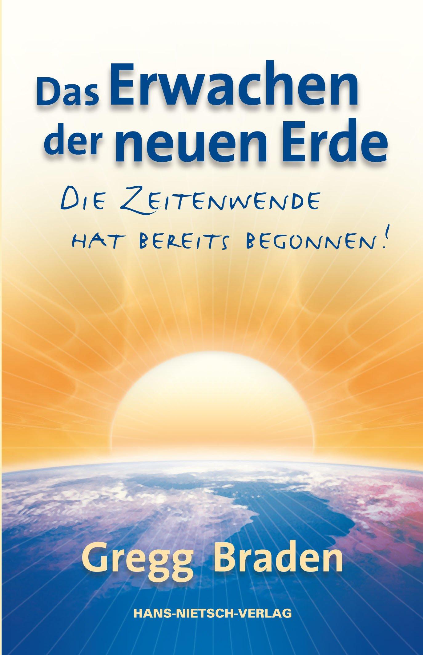Das Erwachen der neuen Erde: Die Zeitenwende hat bereits begonnen!