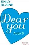 Dear You - Acte 6 (HQN)