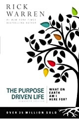The Purpose Driven Life: What on Earth Am I Here For? Kindle Edition