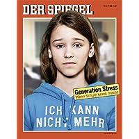 DER SPIEGEL 17/2013: Generation Stress: Wenn Schule krank macht