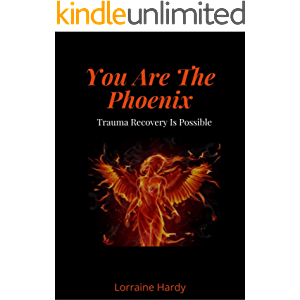 You Are The Phoenix: Trauma Recovery Is Possible