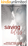 Saving Bliss (Love & Loss Duet Book 1)