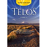 Telos Livro Dois - Mensagens para a iluminação da humanidade em transformação