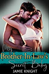 My Brother-In-Law's Secret Baby (His Secret Baby Book 12) Kindle Edition