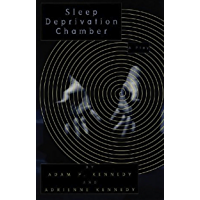 Sleep Deprivation Chamber: A Theatre Piece (English Edition)